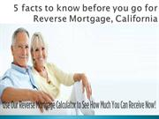 5 facts to know before you go for Reverse Mortgage, California