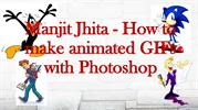 Manjit Jhita - How to make animated GIFs with Photoshop