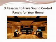 3 Reasons to Have Sound Control Panels for Your Home