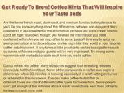 Get Ready To Brew! Coffee Hints That Will Inspire Your Taste buds