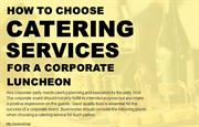Points to consider while choosing caterers for corporate luncheon