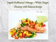 Ingrid Hoffmann's Mango + White Ginger Chutney with Salmon Recipe
