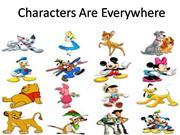 characters are everywhere
