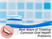 Best Ways of Treating Common Oral Health Problems
