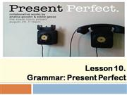 (present perfect)