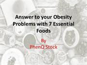 Answer to your Obesity Problems with 7 Essential