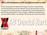Who is the Distributors of API Dental instrument in India?
