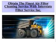 Obtain The Finest Air Filter Cleaning Service With  Interstate Filter