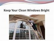 Keep Your Clean Windows Bright