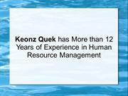 Keonz Quek has More than 12 Years of Exp. in Human Resource Management