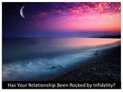 Has Your Relationship Been Rocked by Infidelity