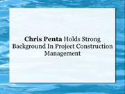 Chris Penta Holds Strong Background In Project Construction Management