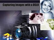Capturing Images with a DSLR