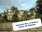 Important Tips to Reduce Indoor Air Pollution
