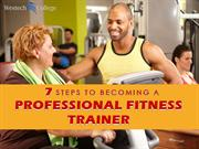 7 Steps To Becoming A Professional Fitness Trainer