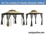 Are You Looking for Gazebo Mosquito Netting