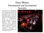 Gary Moore - Entertainment and Development Specialist