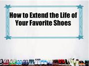 How to Extend the Life of Your Favorite Shoes