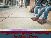 6 Effective Tips for Choosing the Right Shoes