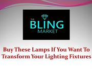 Buy These Lamps If You Want To Transform