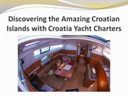 Discovering the Amazing Croatian Islands with Croatia Yacht Charters