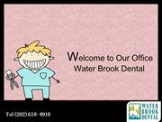 Get Valuable Advice on Dental Care at Water Brook Dental