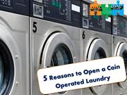 5 Reasons to Open a Coin Operated Laundry