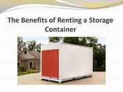 The Benefits of Renting a Storage Container