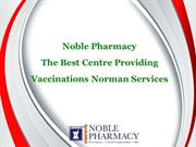 Noble Pharmacy - The Best Centre Providing Vaccinations Norman Service