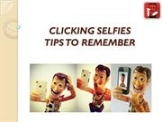 CLICKING SELFIES: TIPS TO REMEMBER