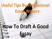 Useful Tips By Professional Essay Writers On How To Draft A Good Essay