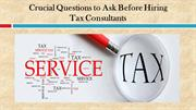 Crucial Questions to Ask Before Hiring Tax Consultants