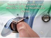 Impact of Wearables and Mobility on the Healthcare Sector