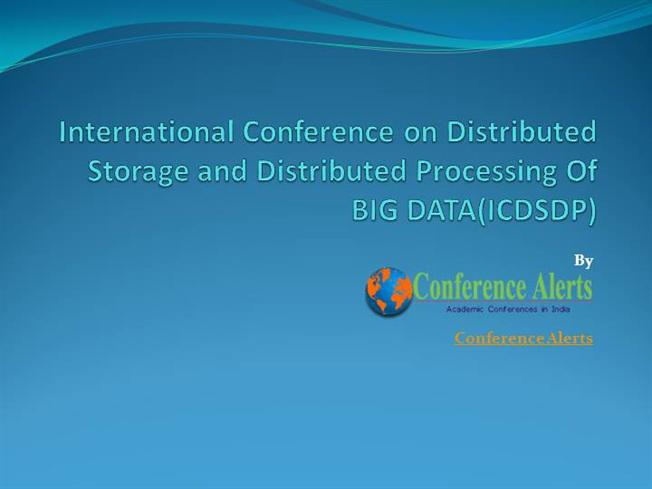 International Conference Alerts on Storage And Processing of