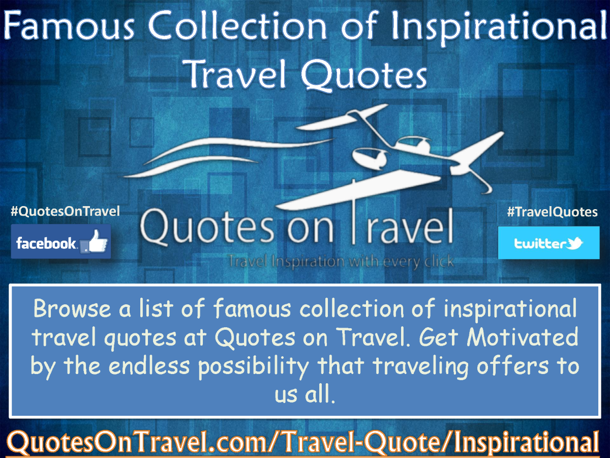 Collection Of Inspiring Quotes Sayings: Famous Collection Of Inspirational Travel Quotes