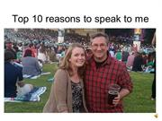 Top 10 reasons to speak to me