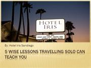 5 Wise Lessons Travelling Solo Can Teach You
