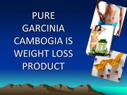 Pure Garcinia Cambogia Is Best Product To Reduce Body Fat Naturally