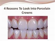 4 Reasons To Look Into Porcelain Crowns