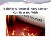 4 Things A Personal Injury Lawyer Can Help