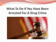 What To Do If You Have Been Arrested For A Drug Crime