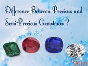 Difference betwwen precious and semi precious gemstones
