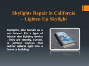 Best Skylight Repair Services in California by Lightenup Skylight