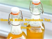 How To Make Kombucha Tea at Home