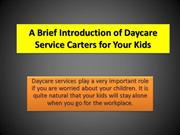A Brief Introduction of Daycare Service Carters for Your Kids