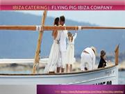 Ibiza catering Flying Pig Ibiza Company