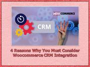 4 Reasons Why You Must Consider WooCommerce CRM Integration