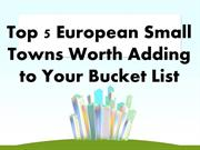 Top 5 European Small Towns to visit | reservation.com