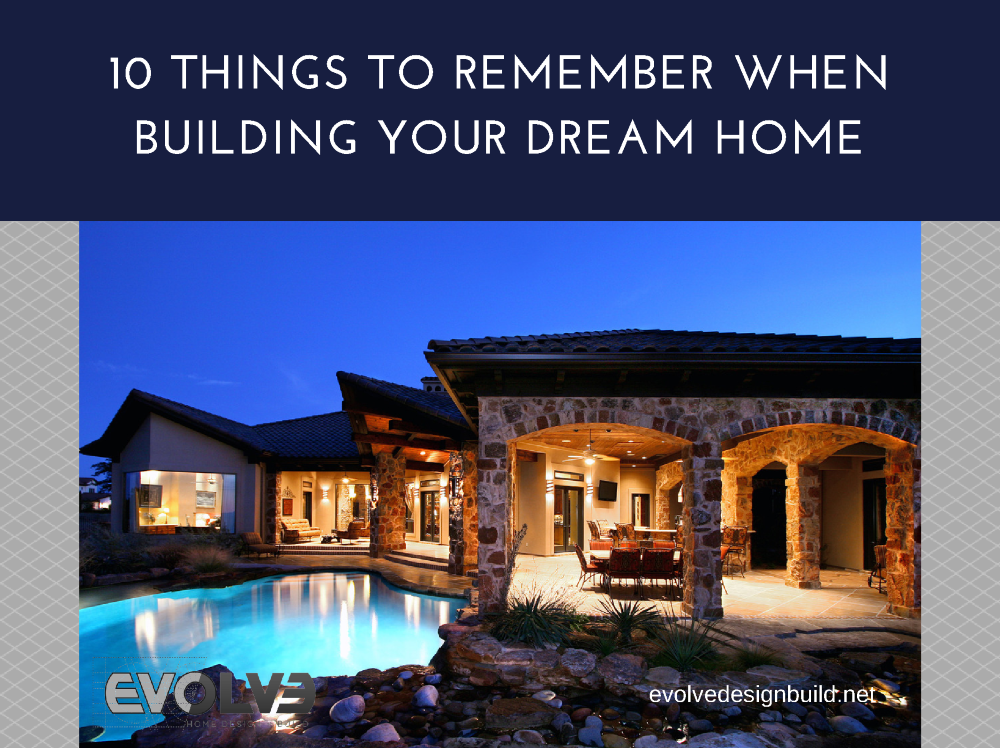 10 things to remember when building your dream home for Build your dream home