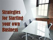 Strategies for Starting your own Business